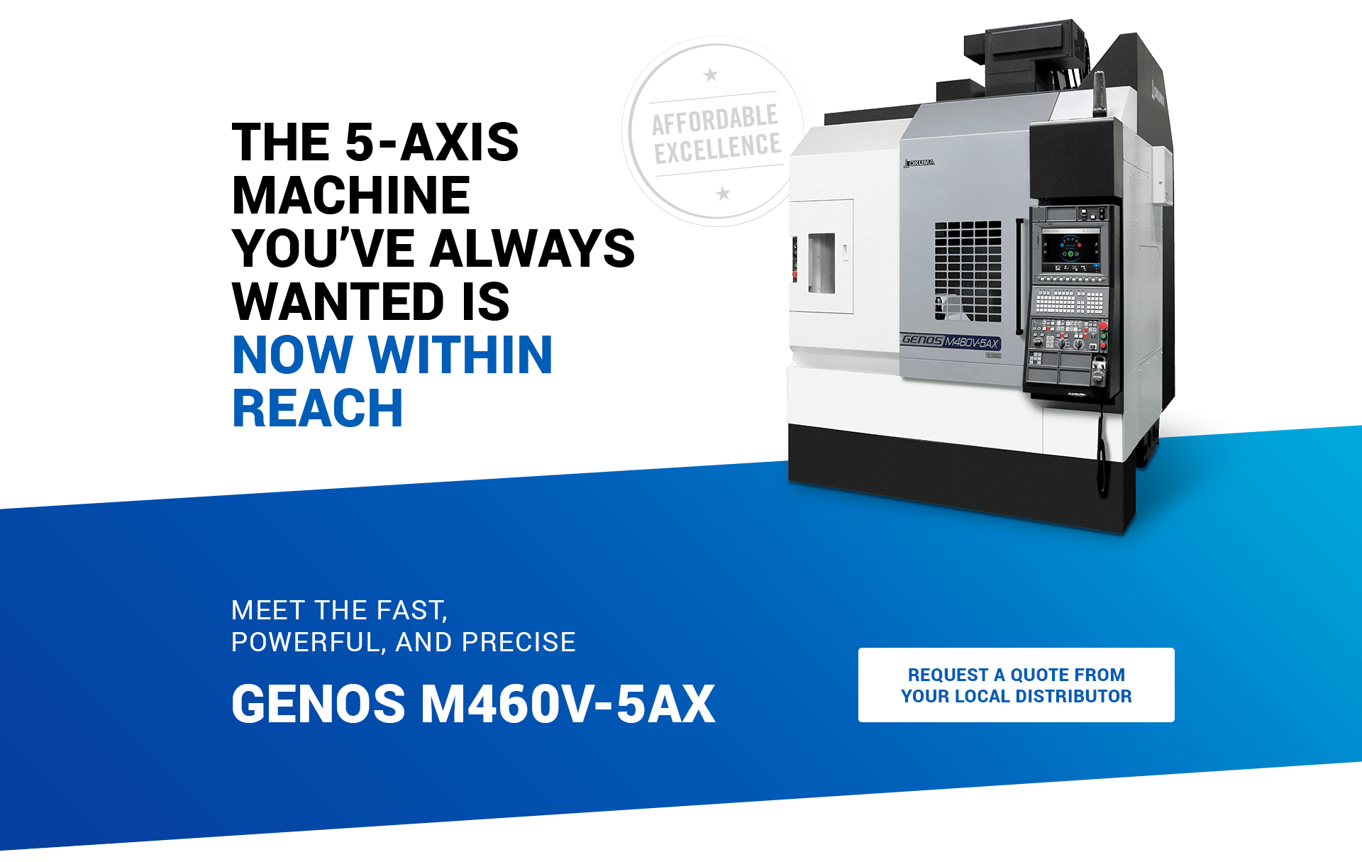 THE 5-AXIS MACHINE YOU'VE ALWAYS WANTED IS NOW WITHIN REACH
